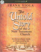 The Untold Story of the New Testament Church [Audio]
