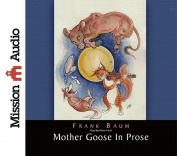Mother Goose in Prose [Audio]