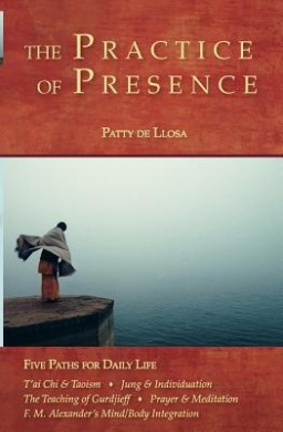 The Practice of Presence: Five Paths for Daily Life