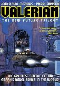 Valerian: The New Future Trilogy