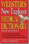 Webster's New Explorer Medical Dictionary