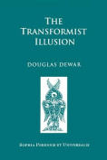 The Transformist Illusion