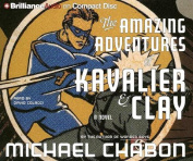 The Amazing Adventures of Kavalier & Clay [Audio]