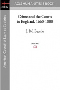 Crime and the Courts in England, 1660-1800