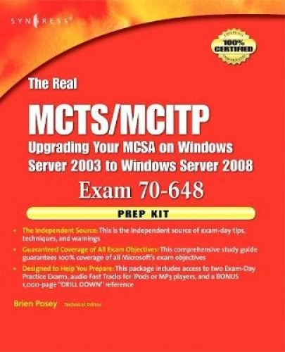 The Real MCTS/MCITP Exam 70-648 Prep Kit: Independent and Complete Self-paced