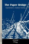 The Paper Bridge - Experiential Vs. Outdoor Training