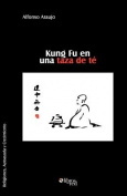Kung Fu En Una Taza de Te [Spanish]