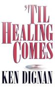 'Til Healing Comes