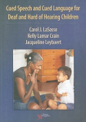 Cued Speech and Cued Language Development for Deaf and Hard of Hearing Children