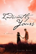 Indiscreetly Yours