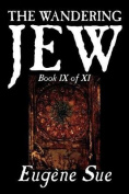 The Wandering Jew, Book IX