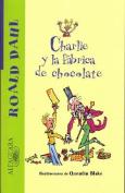 Charlie y La Fabrica de Chocolate [Spanish]