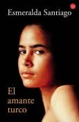 El Amante Turco (Narrativa  [Spanish]