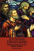 Extreme Discipleship