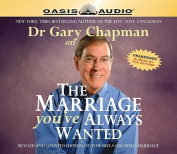 Dr. Gary Chapman on the Marriage You've Always Wanted [Audio]