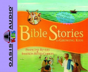Bible Stories for Growing Kids [Audio]
