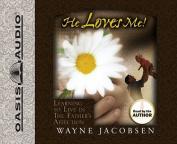 He Loves Me! [Audio]