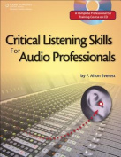 Critical Listening Skills for Audio Professionals [With CD]
