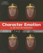 Character Emotion in 2D and 3D Animation [With CDROM]
