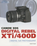Canon Eos Digital Rebel Xti/400d Guide to Digital SLR Photography
