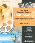The Official Photodex Guide to ProShow 4
