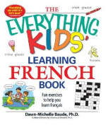 """The """"Everything"""" Kids' Learning French Book"""