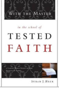 With the Master in the School of Tested Faith