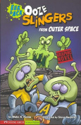 Ooze Slingers from Outer Space (Graphic Fiction