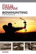 Field & Stream Bowhunting Handbook