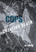 Cops: Cheating Death