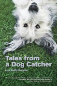 Tales from a Dog Catcher