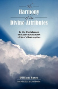 The Harmony of Divine Attributes in the Contrivance & Accomplishment of Man's Redemption