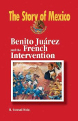 Benito Juarez and the French Intervention