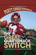 The Great Quarterback Switch (New Matt Christopher Sports Library