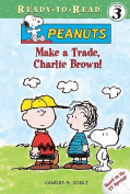 Make a Trade, Charlie Brown! (Peanuts Ready-To-Read