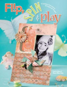 Flip, Spin & Play  : Creating Interactive Scrapbook Pages