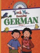 Teach Me... Everyday German, Volume 1 [With CD]