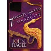 Seven Secrets of Success for the Graduate