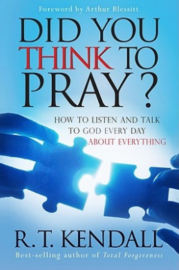 Did You Think to Pray?: How to Listen and Talk to God Every Day about Everything