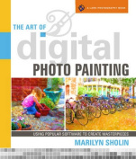 The Art of Digital Photo Painting