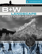 Digital Photographer's Guide to B+w Landscape Photography
