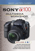 Sony DSLR A100 Multimedia Workshop