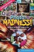 Digital Photo Madness!