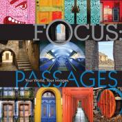 Focus: Passages