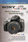 Sony a230 a330 a380 Multimedia Workshop [With Quick Reference Cards and 2 DVDs]