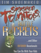 Smashed Tomatoes, Bottle Rockets