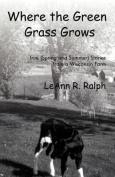 Where the Green Grass Grows