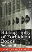BIBLIOGRAPHY OF FORBIDDEN BOOKS - Volume III