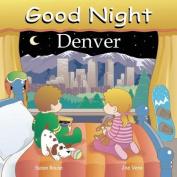 Good Night Denver [Board book]