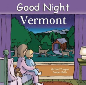 Good Night Vermont [Board book]